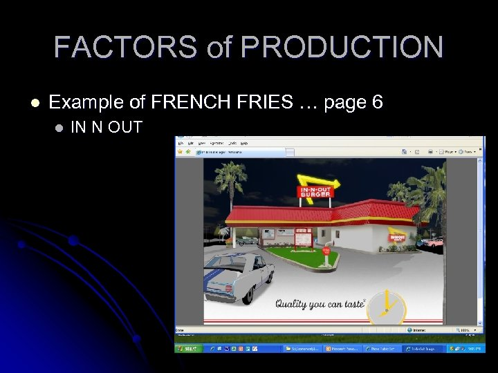 FACTORS of PRODUCTION l Example of FRENCH FRIES … page 6 l IN N