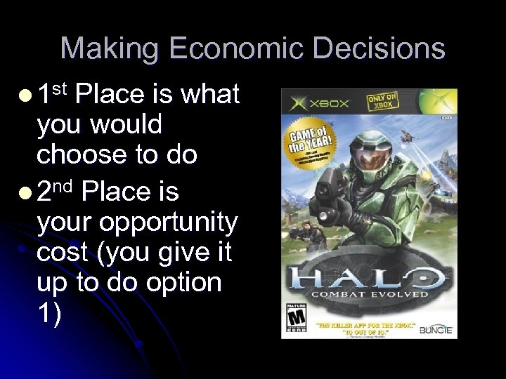 Making Economic Decisions l 1 st Place is what you would choose to do