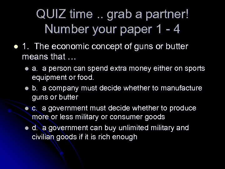 QUIZ time. . grab a partner! Number your paper 1 - 4 l 1.