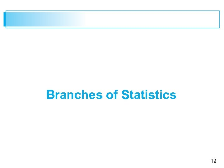 Branches of Statistics 12
