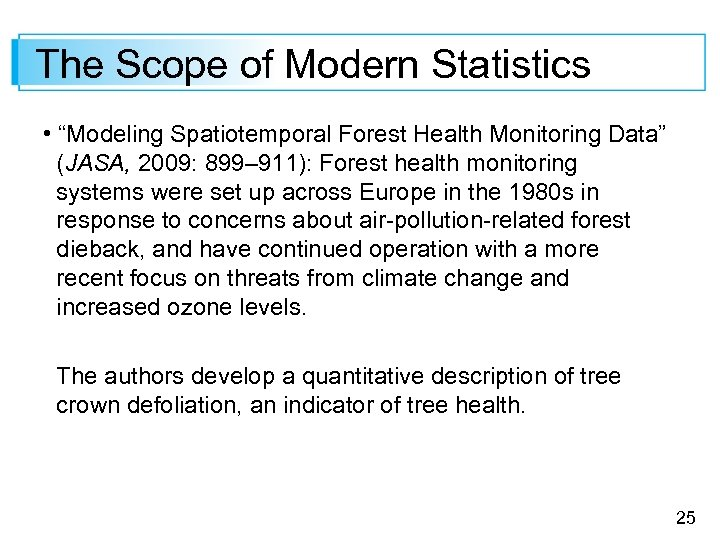 "The Scope of Modern Statistics • ""Modeling Spatiotemporal Forest Health Monitoring Data"" (JASA, 2009:"