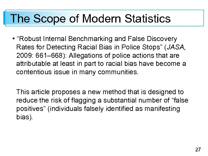 "The Scope of Modern Statistics • ""Robust Internal Benchmarking and False Discovery Rates for"