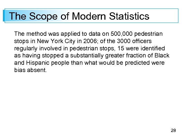 The Scope of Modern Statistics The method was applied to data on 500, 000