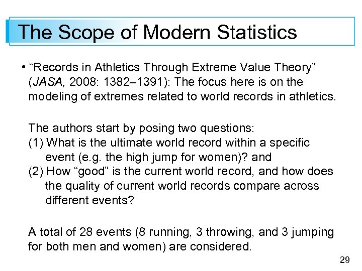 "The Scope of Modern Statistics • ""Records in Athletics Through Extreme Value Theory"" (JASA,"