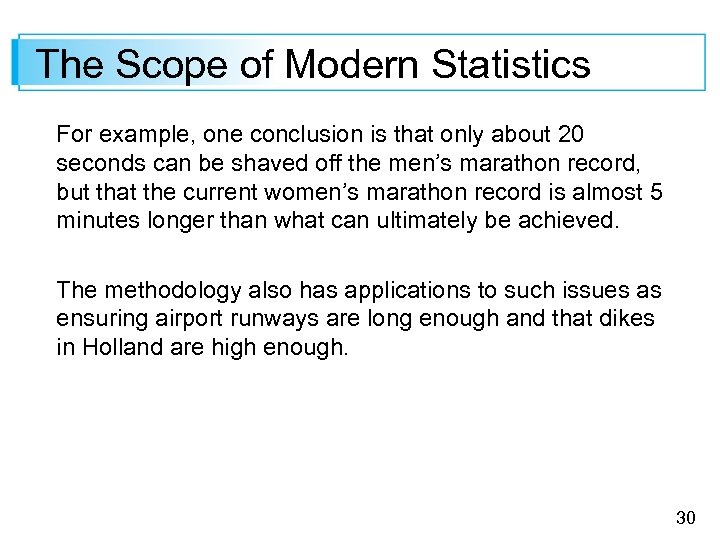The Scope of Modern Statistics For example, one conclusion is that only about 20