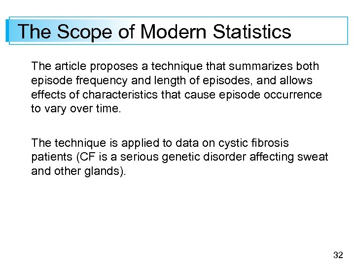 The Scope of Modern Statistics The article proposes a technique that summarizes both episode