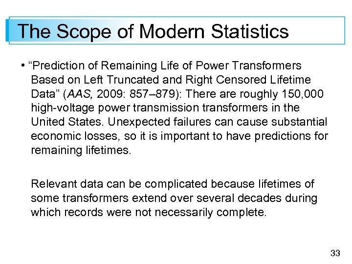 "The Scope of Modern Statistics • ""Prediction of Remaining Life of Power Transformers Based"