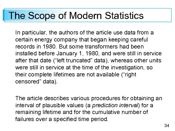 The Scope of Modern Statistics In particular, the authors of the article use data