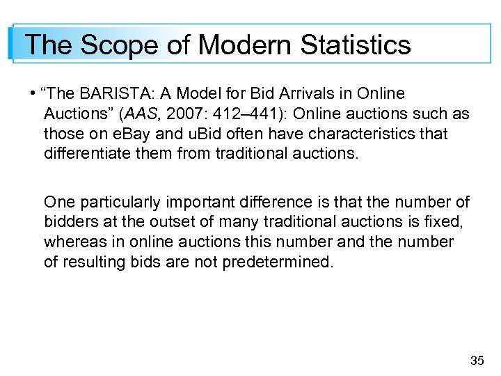 "The Scope of Modern Statistics • ""The BARISTA: A Model for Bid Arrivals in"