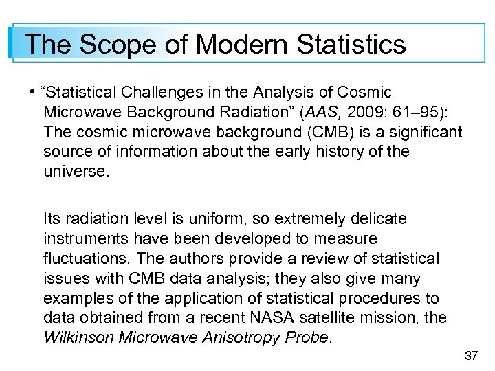 "The Scope of Modern Statistics • ""Statistical Challenges in the Analysis of Cosmic Microwave"