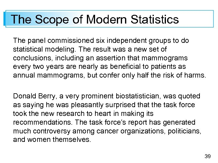 The Scope of Modern Statistics The panel commissioned six independent groups to do statistical