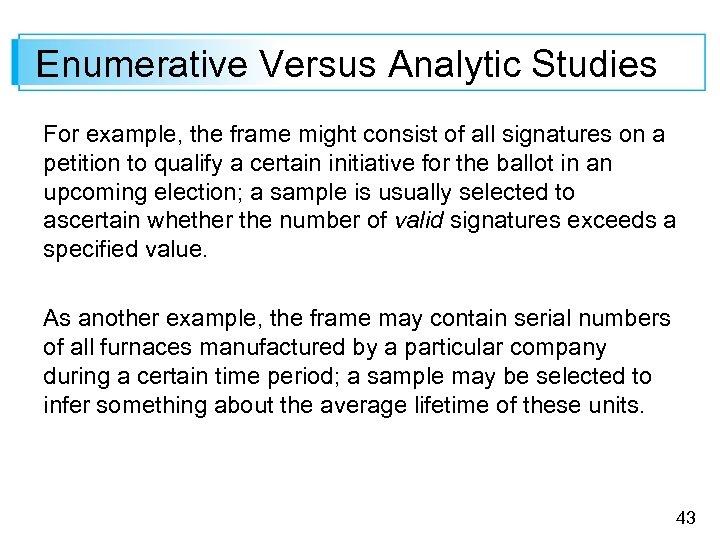 Enumerative Versus Analytic Studies For example, the frame might consist of all signatures on