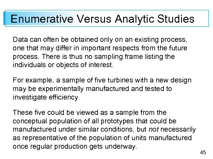 Enumerative Versus Analytic Studies Data can often be obtained only on an existing process,