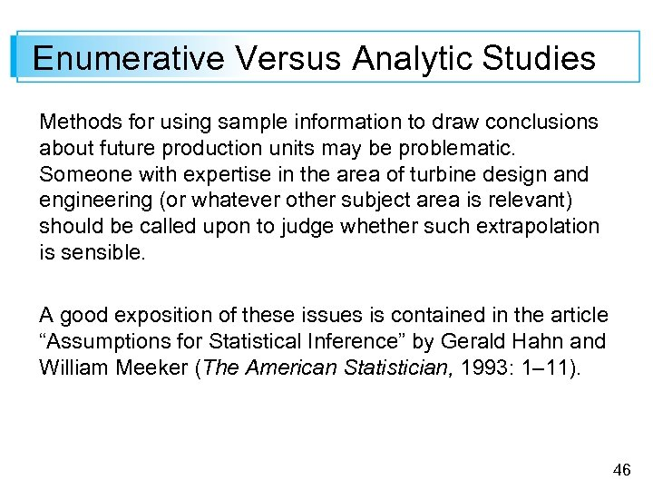 Enumerative Versus Analytic Studies Methods for using sample information to draw conclusions about future