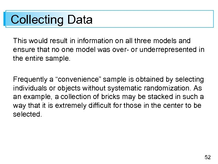 Collecting Data This would result in information on all three models and ensure that