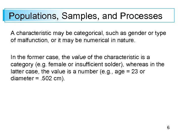 Populations, Samples, and Processes A characteristic may be categorical, such as gender or type
