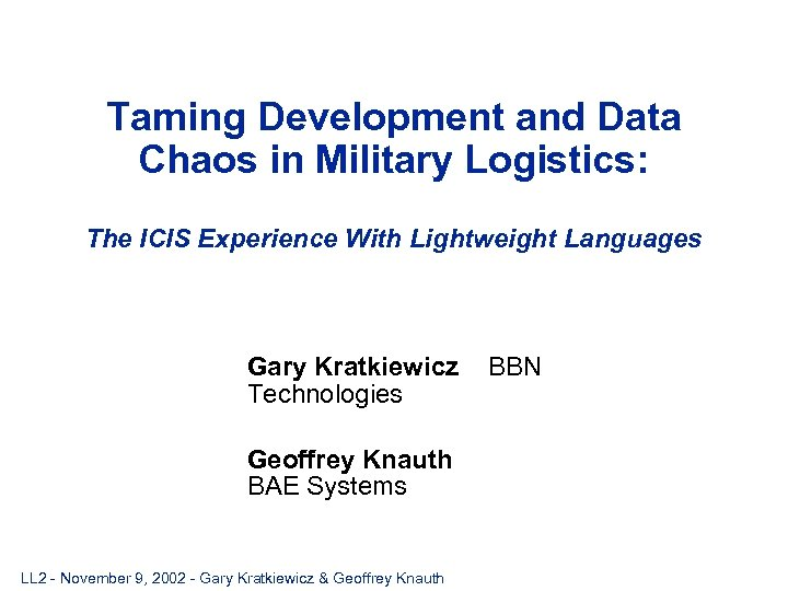 Taming Development and Data Chaos in Military Logistics: The ICIS Experience With Lightweight Languages