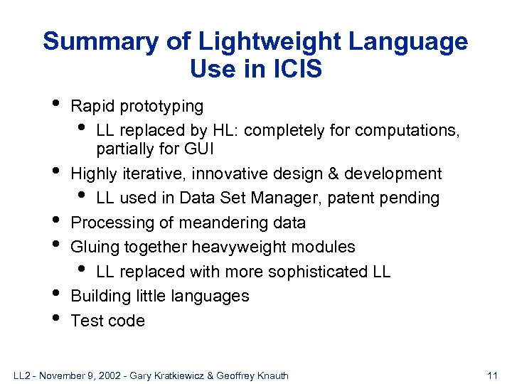 Summary of Lightweight Language Use in ICIS • Rapid prototyping • LL replaced by