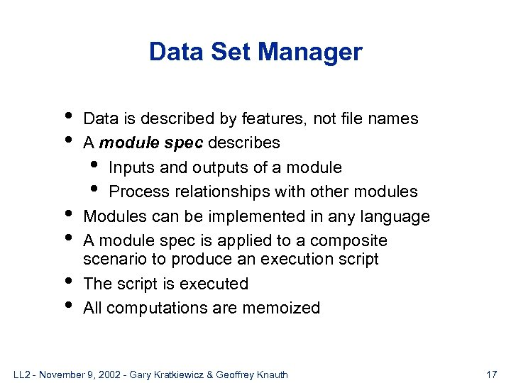 Data Set Manager • • • Data is described by features, not file names