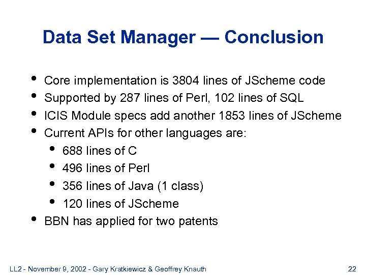 Data Set Manager — Conclusion • • • Core implementation is 3804 lines of
