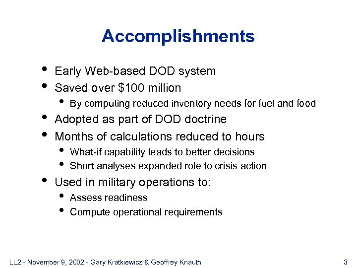 Accomplishments • • • Early Web-based DOD system Saved over $100 million • By