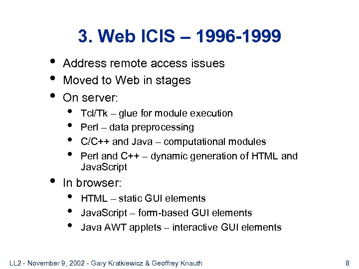 3. Web ICIS – 1996 -1999 • • Address remote access issues Moved to