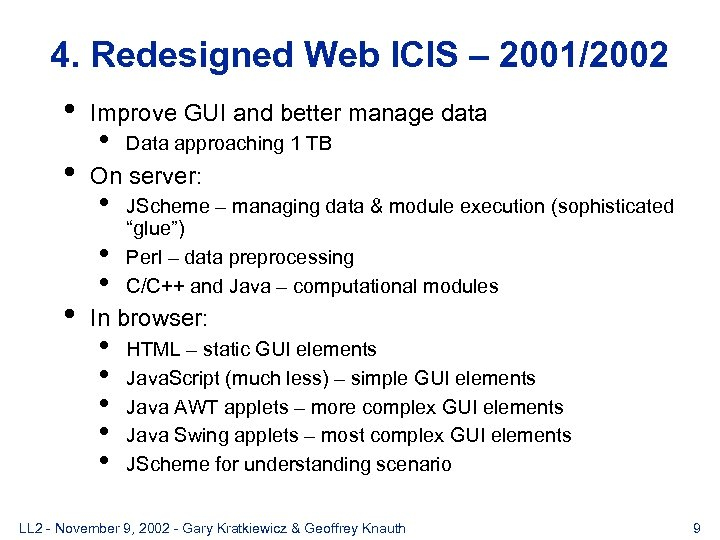 4. Redesigned Web ICIS – 2001/2002 • Improve GUI and better manage data •
