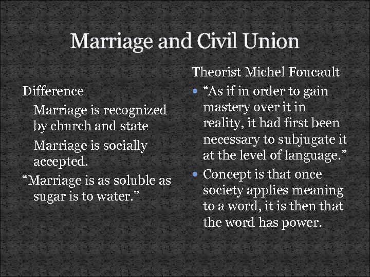Marriage and Civil Union Difference Marriage is recognized by church and state Marriage is