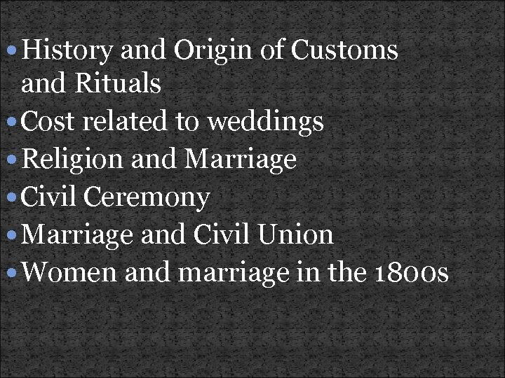 History and Origin of Customs and Rituals Cost related to weddings Religion and