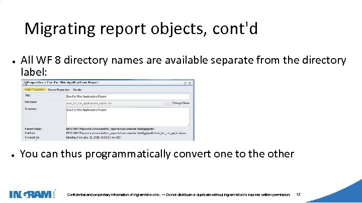 1405002 Migrating report objects, cont'd ● ● All WF 8 directory names are available