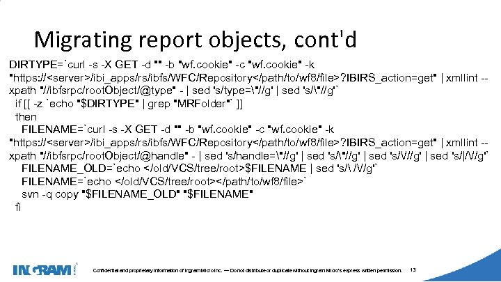 1405002 Migrating report objects, cont'd DIRTYPE=`curl -s -X GET -d