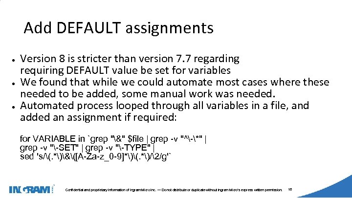 1405002 Add DEFAULT assignments ● ● ● Version 8 is stricter than version 7.