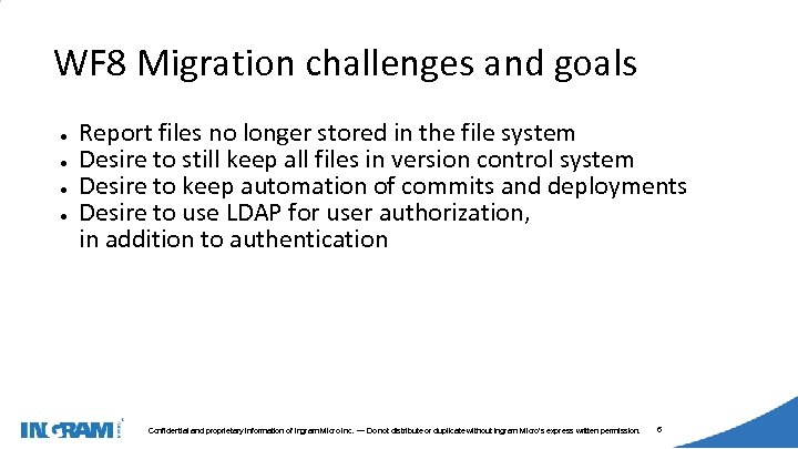 1405002 WF 8 Migration challenges and goals ● ● Report files no longer stored