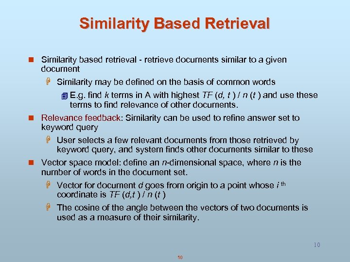 Similarity Based Retrieval n Similarity based retrieval - retrieve documents similar to a given
