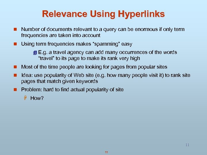 Relevance Using Hyperlinks n Number of documents relevant to a query can be enormous