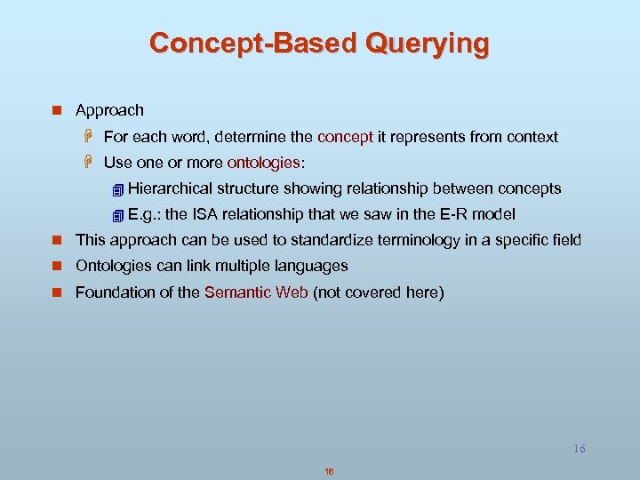 Concept-Based Querying n Approach H For each word, determine the concept it represents from