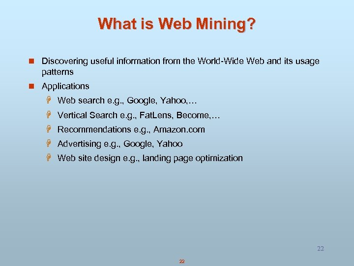What is Web Mining? n Discovering useful information from the World-Wide Web and its