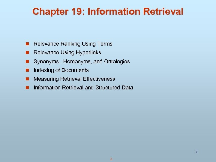 Chapter 19: Information Retrieval n Relevance Ranking Using Terms n Relevance Using Hyperlinks n