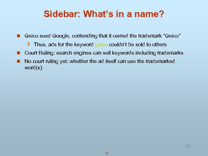 Sidebar: What's in a name? n Geico sued Google, contending that it owned the