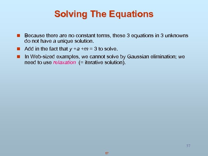 Solving The Equations n Because there are no constant terms, these 3 equations in