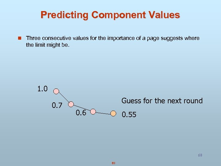 Predicting Component Values n Three consecutive values for the importance of a page suggests