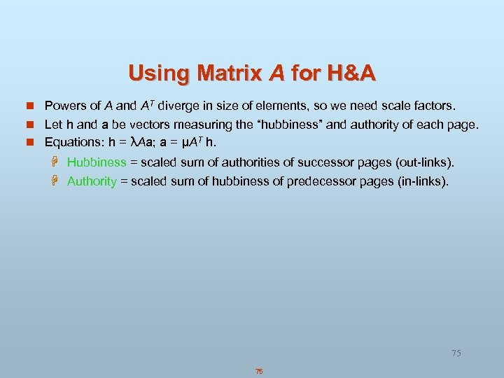 Using Matrix A for H&A n Powers of A and AT diverge in size