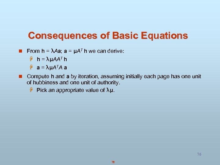 Consequences of Basic Equations n From h = λAa; a = μAT h we