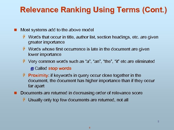 Relevance Ranking Using Terms (Cont. ) n Most systems add to the above model