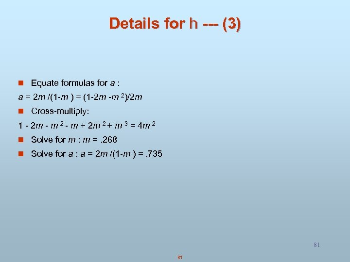 Details for h --- (3) n Equate formulas for a : a = 2