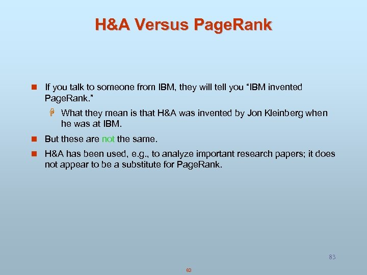 H&A Versus Page. Rank n If you talk to someone from IBM, they will