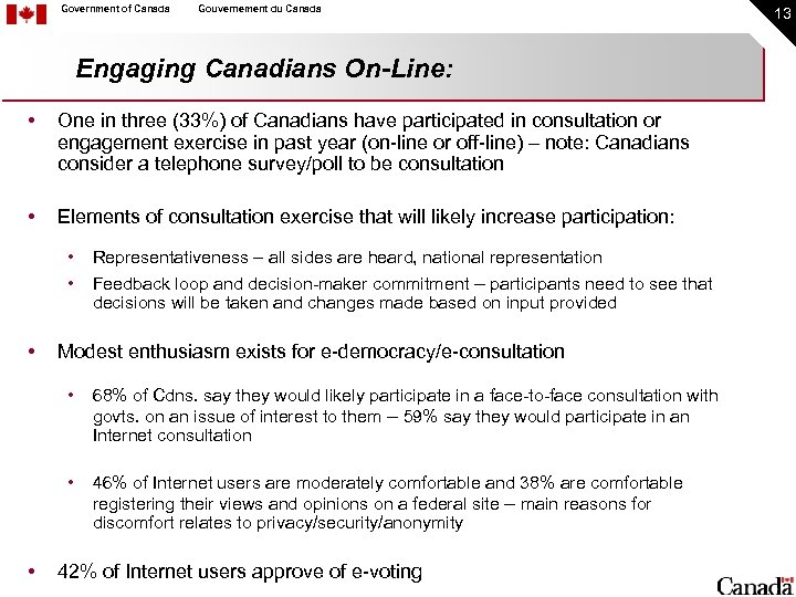 Government of Canada Gouvernement du Canada Engaging Canadians On-Line: • One in three (33%)