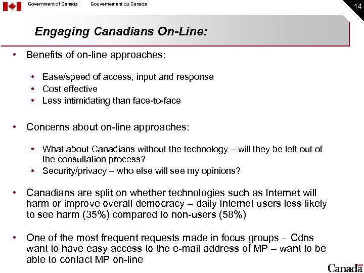 Government of Canada Gouvernement du Canada Engaging Canadians On-Line: • Benefits of on-line approaches: