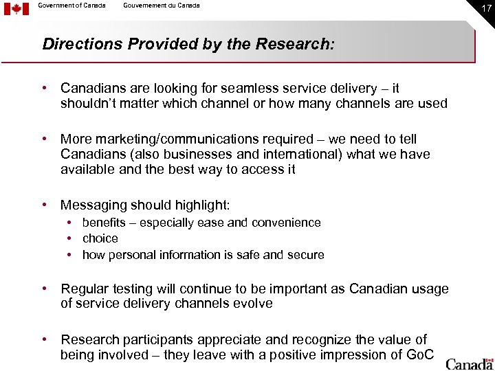Government of Canada Gouvernement du Canada Directions Provided by the Research: • Canadians are