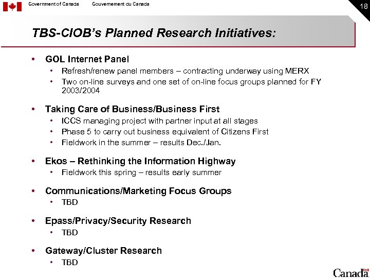 Government of Canada Gouvernement du Canada TBS-CIOB's Planned Research Initiatives: • GOL Internet Panel